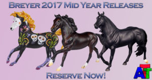 Breyer 2017 Mid Year Releases